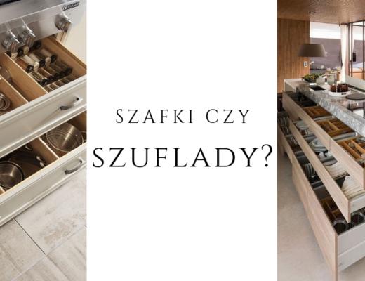 szuflady czy szafki do kuchni